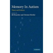 Memory In Autism by Jill Boucher