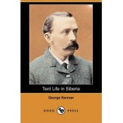 Tent Life in Siberia (Dodo Press) by George Kennan