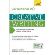 Get Started in Creative Writing: Teach Yourself by Professor Stephen May