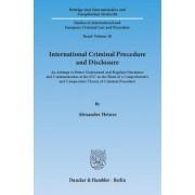 International Criminal Procedure and Disclosure by Alexander Heinze