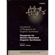 Handbook of Reagents for Organic Synthesis by Philip L. Fuchs