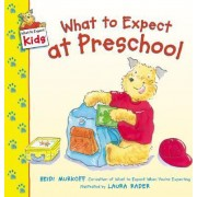 What to Expect at Preschool by Heidi Murkoff
