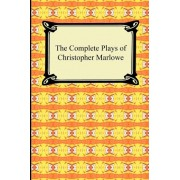 The Complete Plays of Christopher Marlowe by Christopher Marlowe