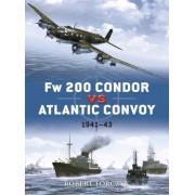 Fw-200 Condor Vs Atlantic Convoys by Robert Forczyk