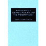 United States Shipping Policies and the World Market by William Lovett