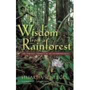 Wisdom from a Rainforest by Stuart A. Schlegel