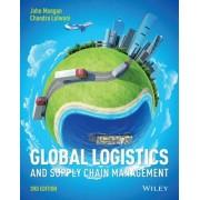 Global Logistics and Supply Chain Management 3E by John Mangan