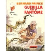 Bernard Prince - Guerilla Pour Un Fantôme