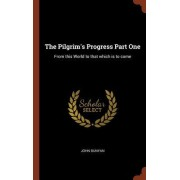 The Pilgrim's Progress Part One: From This World to That Which Is to Come