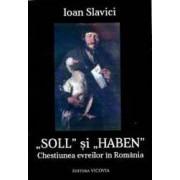 Soll si Haben. Chestiunea evreilor din Romania - Ioan Slavici