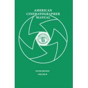 American Cinematographer Manual 9th Ed. Vol. II by Asc Stephen H Burum