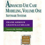 Advanced Use Case Modelling: Software Systems v. 1 by Frank Armour