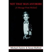 Not That Man Anymore by Susan Hufford
