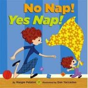 No Nap! Yes Nap! by Marge Palatini