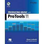 Producing Music with Pro Tools 11 by Glenn Lorbecki