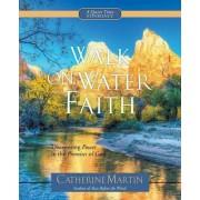 Walk on Water Faith by Catherine Martin