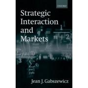 Strategic Interaction and Markets by Jean Jaskold Gabszewicz