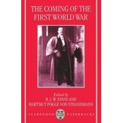 The Coming of the First World War by R. J. W. Evans