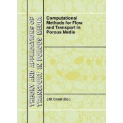 Computational Methods for Flow and Transport in Porous Media by J. M. Crolet