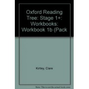 Oxford Reading Tree: Level 1+: Workbooks: Workbook 1b (Pack of 30) by Clare Kirtley
