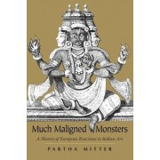 Much Maligned Monsters by Partha Mitter