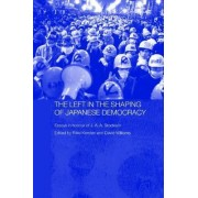 Left in the Shaping of Japanese Democracy by Rikki Kersten