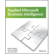 Applied Microsoft Business Intelligence by Patrick LeBlanc