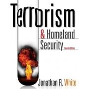 Terrorism and Homeland Security by Jonathan R White
