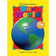 National Geographic Our World by National Geographic Society