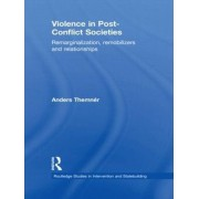 Violence in Post-Conflict Societies by Anders Themner