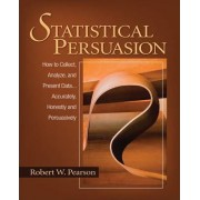 Statistical Persuasion by Robert W. Pearson
