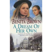 A Dream of Her Own by Benita Brown