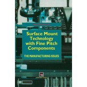 Surface Mount Technology with Fine Pitch Components by H. Danielsson