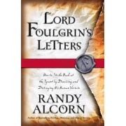 Lord Foulgrin's Letters by Randy Alcorn