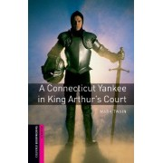 Oxford Bookworms Library: Starter Level:: A Connecticut Yankee in King Arthur's Court by Mark Twain
