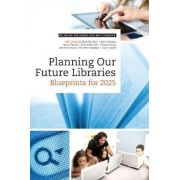 Planning Our Future Libraries by Kim Leeder