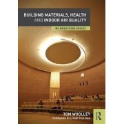 Building Materials, Health and Indoor Air Quality by Tom Woolley