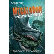 Discovery Channel's Megalodon & Prehistoric Sharks by Various