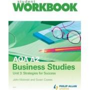 AQA A2 Business Studies Workbook Unit 3: Strategies for Success: Unit 3 by John Wolinski