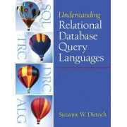 Understanding Relational Database Query Languages by Suzanne W. Dietrich