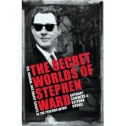 The Secret Worlds of Stephen Ward by Anthony Summers