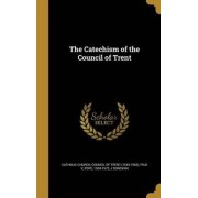 The Catechism of the Council of Trent by Catholic Church