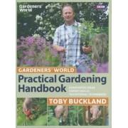 Gardeners' World Practical Gardening Handbook by Toby Buckland