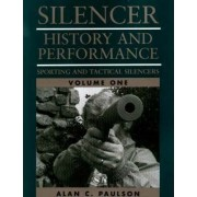 Silencer: Sporting and Tactical Silencers v.1 by Alan C. Paulson
