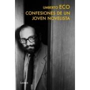 Confesiones de un joven novelista / Confessions of A Young Novelist by Umberto Eco