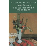 George Beneath a Paper Moon by Nina Bawden