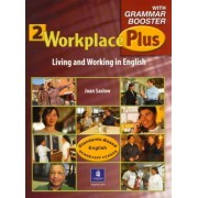 Workplace Plus 2 with Grammar Booster by Joan M. Saslow