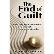 The End of Guilt by Edwin Navarro