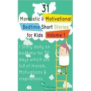31 Moralistic & Motivational Bedtime Short Stories for Kids by Paichuu