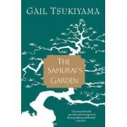 The Samurai's Garden by Gail Tsukiyama